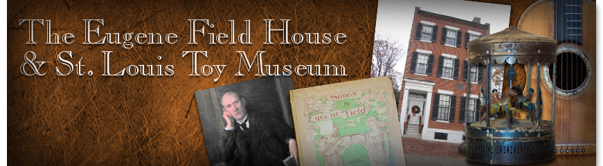 Eugene Field House & St. Louis Toy Museum